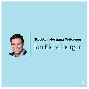 Stockton Mortgage Welcomes Ian Eichelberger Blog-01