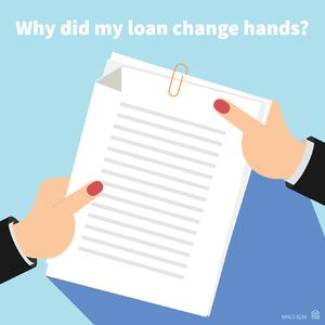 Why did my loan change hands blog-01