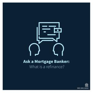 Ask a mortgage banker refinance blog-01