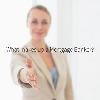 What makes up a mortgage banker blog.jpg