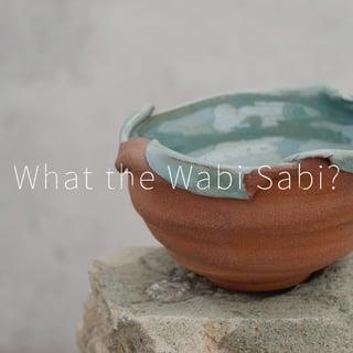What the wabi sabi blog.jpg