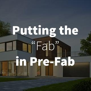 Putting fab in prefab blog.jpg