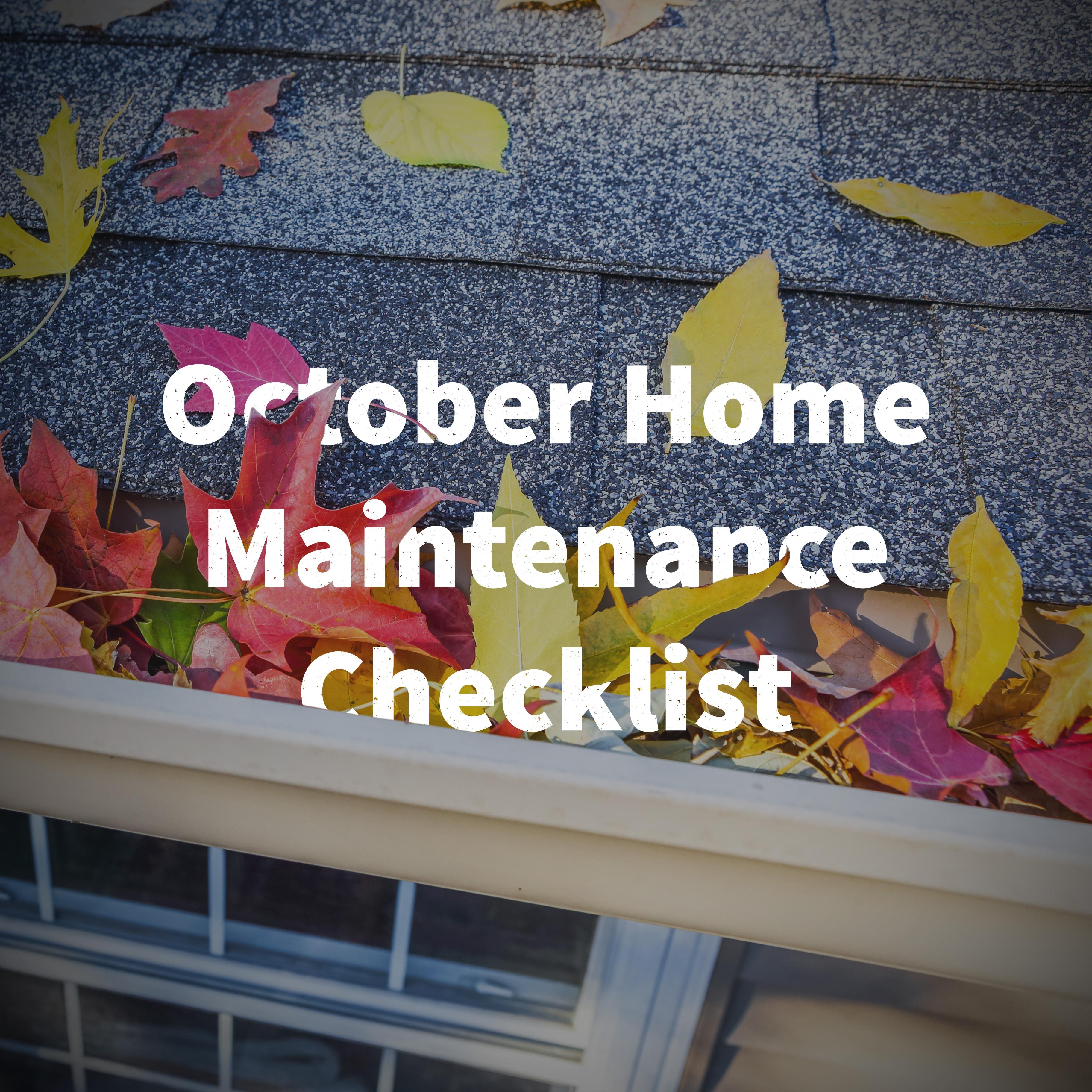 October home maintenance checklist blog.jpg