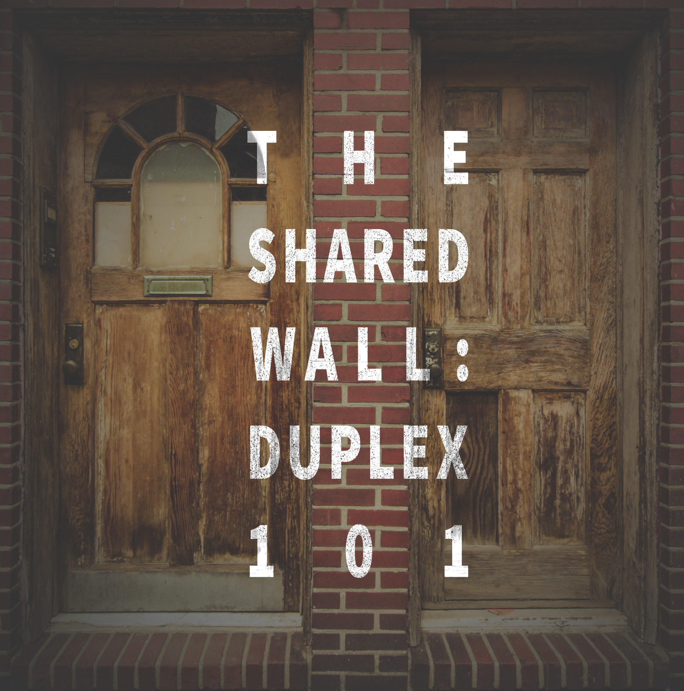 Find A Duplex For Rent: The Shared Wall: Duplex 101